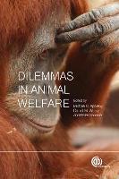 Dilemmas in Animal Welfare (Hardback)
