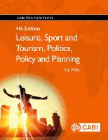 Leisure, Sport and Tourism, Politics, Policy and Planning - CABI Tourism Texts (Hardback)
