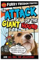 Furry Freedom Fighters: Volume 2: The Attack of the Giant Hound and All Hail the Jelly Fiend! (Paperback)