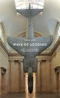 Ways of Looking: How to Experience Contemporary Art - An Elephant Book (Paperback)