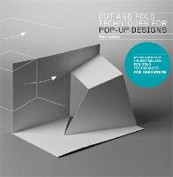 Cut and Fold Techniques for Pop-Up Designs (Paperback)