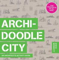 Archidoodle City: An Architect's Activity Book (Paperback)