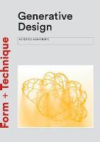 Generative Design - Form + Technique (Paperback)