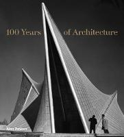 100 Years of Architecture (Hardback)