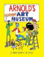 Arnold's Extraordinary Art Museum (Hardback)