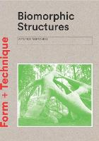 Biomorphic Structures: Architecture Inspired by Nature - Form + Technique (Paperback)