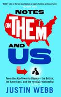 Notes on Them and Us: From the Mayflower to Obama  -  The British, the Americans and the Special Essential Relationship (Paperback)