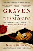 Graven with Diamonds: Sir Thomas Wyatt and the Inventions of Love (Paperback)