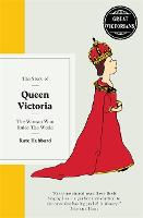 Queen Victoria: The woman who ruled the world - Great Victorians (Hardback)