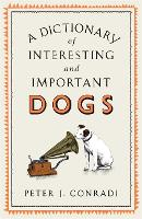 A Dictionary of Interesting and Important Dogs (Hardback)