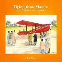 Flying from Malone: Belfast'S First Civil Aerodrome (Paperback)