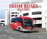 Irish Buses: 2012 - 2017 (Paperback)