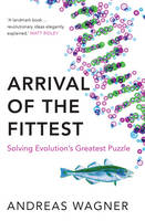 Arrival of the Fittest: Solving Evolution's Greatest Puzzle (Hardback)