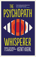 The Psychopath Whisperer: Inside the Minds of Those Without a Conscience (Paperback)
