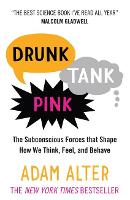 Drunk Tank Pink: The Subconscious Forces that Shape How We Think, Feel, and Behave (Paperback)