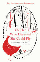 The Hen Who Dreamed She Could Fly (Hardback)