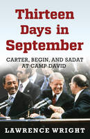 Thirteen Days in September: Carter, Begin, and Sadat at Camp David (Hardback)