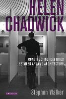 Helen Chadwick: Constructing Identities Between Art and Architecture (Paperback)