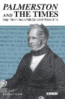 Palmerston and the Times: Foreign Policy, the Press and Public Opinion in Mid-Victorian Britain (Hardback)