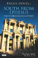 South from Ephesus: Travels through Aegean Turkey (Paperback)
