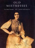 Old Mistresses: Women, Art and Ideology (Paperback)