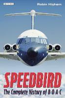 Speedbird: The Complete History of BOAC (Hardback)