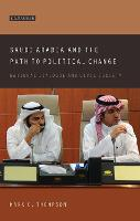 Saudi Arabia and the Path to Political Change: National Dialogue and Civil Society - Library of Modern Middle East Studies (Hardback)