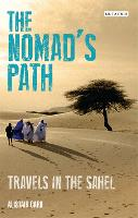 The Nomad's Path: Travels in the Sahel (Hardback)