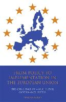 From Policy to Implementation in the European Union: The Challenge of a Multi-level Governance System (Paperback)