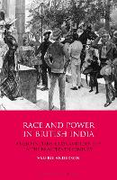 Race and Power in British India: Anglo-Indians, Class and Identity in the Nineteenth Century (Hardback)