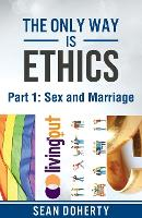 The Only Way is Ethics: Sex and Marriage: Part 1 Sex and Marriage (Paperback)