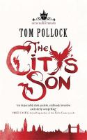 The City's Son: in hidden London you'll find marvels, magic . . . and menace - Skyscraper Throne (Hardback)