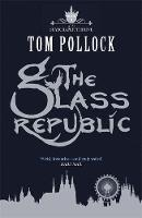 The Glass Republic: The Skyscraper Throne Book 2 - Skyscraper Throne (Paperback)
