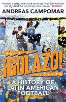 !Golazo!: A History of Latin American Football (Paperback)