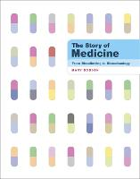 The Story of Medicine: From Bloodletting to Biotechnology (Hardback)