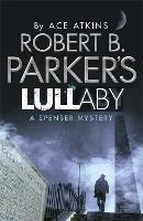 Robert B. Parker's Lullaby (A Spenser Mystery) - The Spenser Series (Paperback)