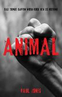 Animal: Bad Things Happen When Good Men Do Nothing (Paperback)