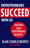 Entrepreneurs Succeed with Us: Creating high performance business (Paperback)