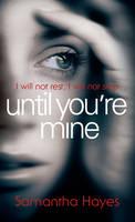 Until You're Mine (Hardback)