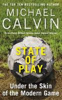 State of Play: Under the Skin of the Modern Game (Hardback)