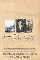 High Seas to Home: Daily Dispatches from a Frigate at War (Paperback)
