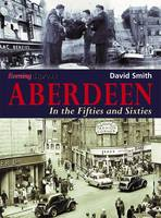 Aberdeen in the Fifties and Sixties (Paperback)