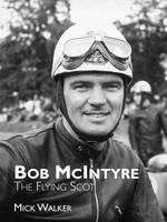 Bob McIntyre - The Flying Scot (Paperback)