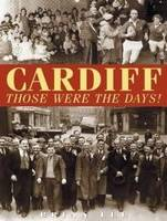 Cardiff - Those Were The Days (Paperback)