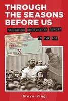 Through the Seasons Before Us - Following Nottingham Forest in the 80's (Paperback)