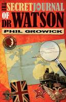 The Secret Journal of Dr Watson: A Novel of Sherlock Holmes (Paperback)
