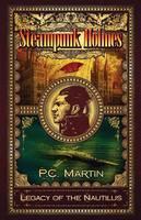 Steampunk Holmes: Legacy of the Nautilus (Paperback)