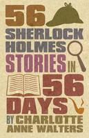 56 Sherlock Holmes Stories in 56 Days (Paperback)