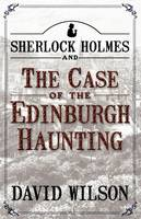 Sherlock Holmes and the Case of the Edinburgh Haunting (Paperback)