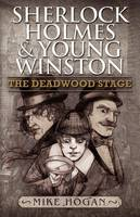 Sherlock Holmes and Young Winston: The Deadwood Stage (Paperback)